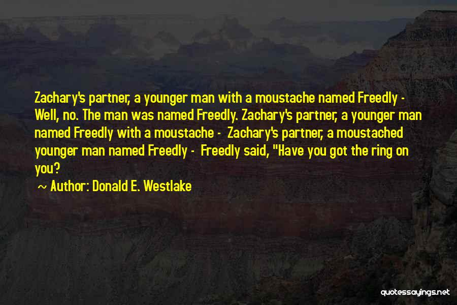 Moustache Quotes By Donald E. Westlake