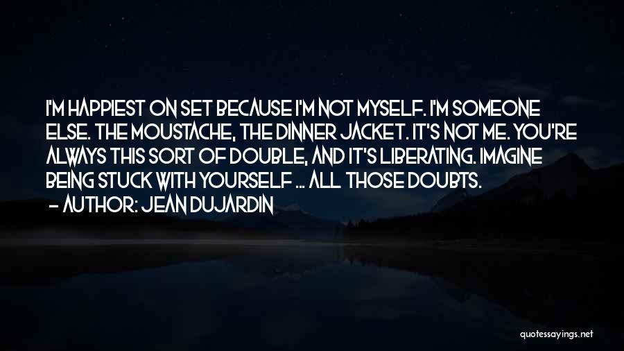 Moustache Quotes By Jean Dujardin