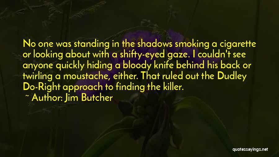 Moustache Quotes By Jim Butcher