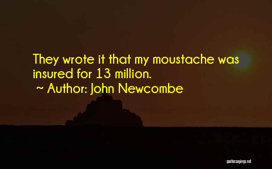 Moustache Quotes By John Newcombe