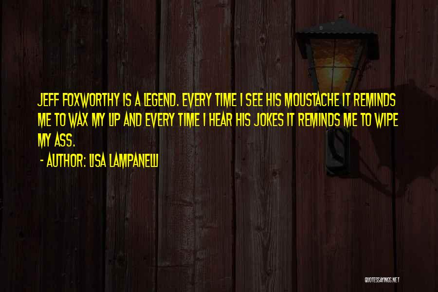 Moustache Quotes By Lisa Lampanelli