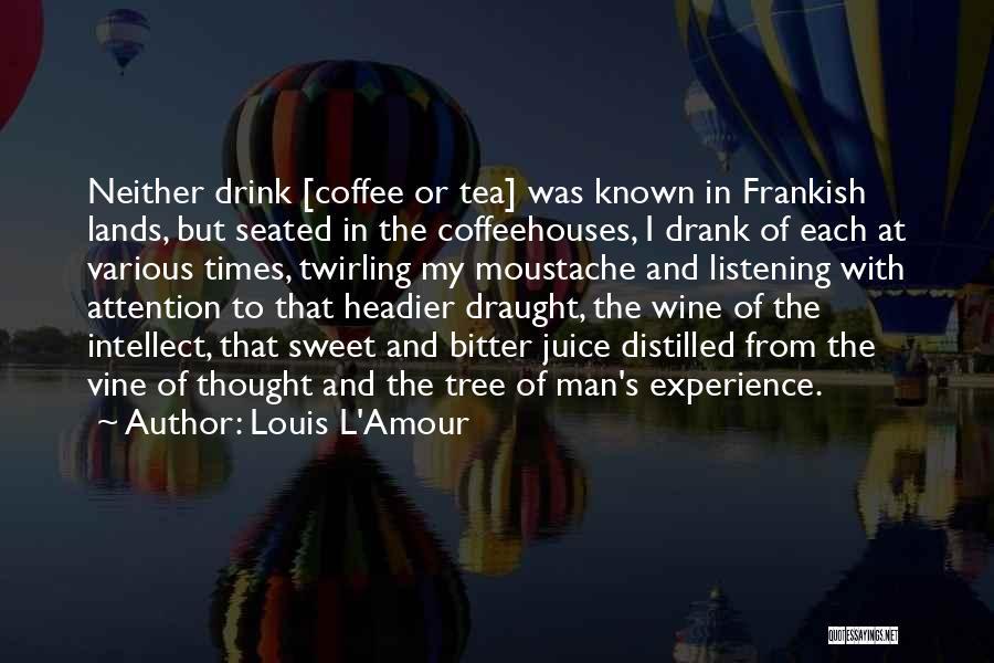 Moustache Quotes By Louis L'Amour