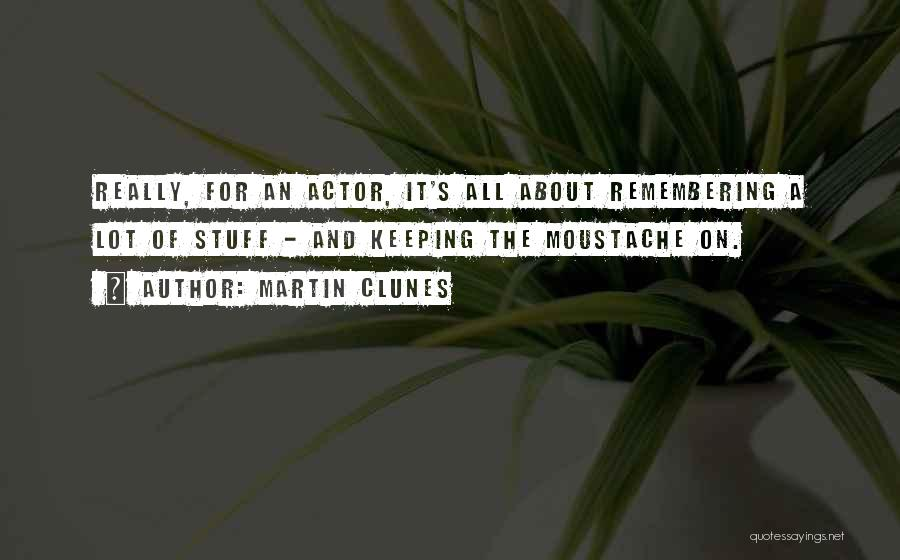 Moustache Quotes By Martin Clunes