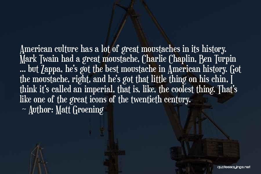 Moustache Quotes By Matt Groening