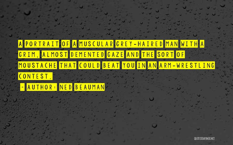 Moustache Quotes By Ned Beauman