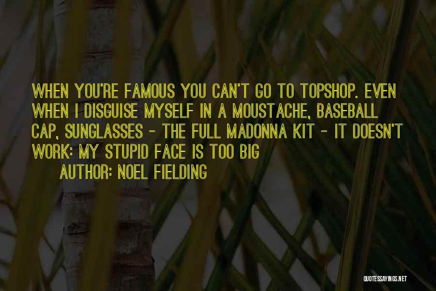 Moustache Quotes By Noel Fielding