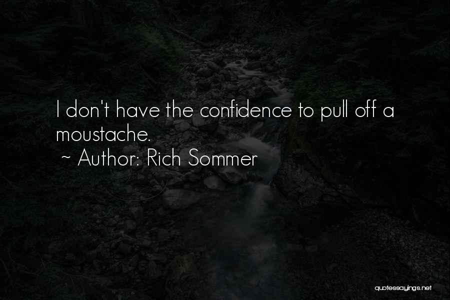 Moustache Quotes By Rich Sommer