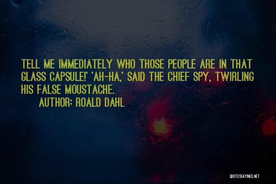 Moustache Quotes By Roald Dahl