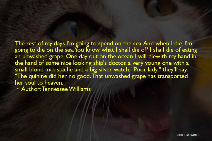 Moustache Quotes By Tennessee Williams