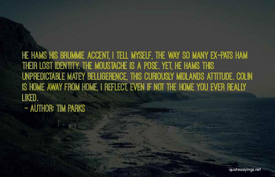 Moustache Quotes By Tim Parks