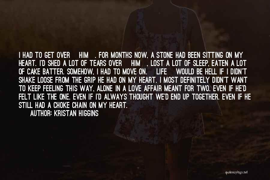 Move On From Crush Quotes By Kristan Higgins