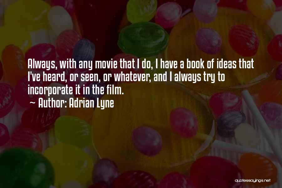 Movie Always Quotes By Adrian Lyne