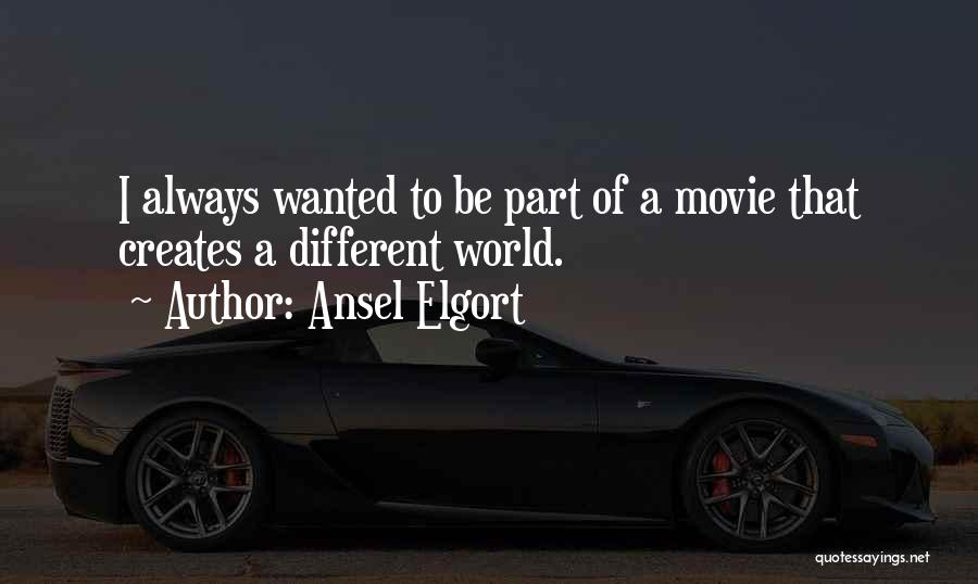 Movie Always Quotes By Ansel Elgort