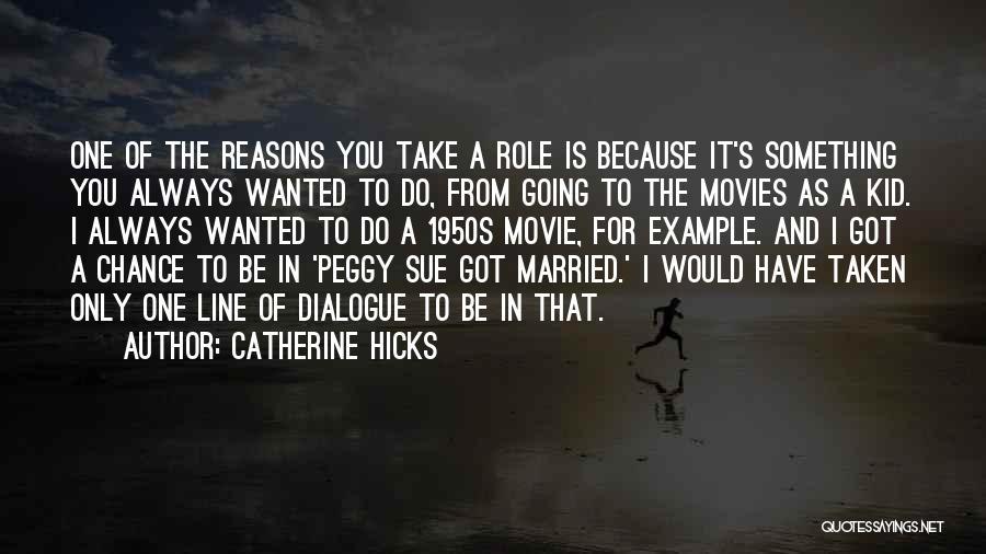 Movie Always Quotes By Catherine Hicks