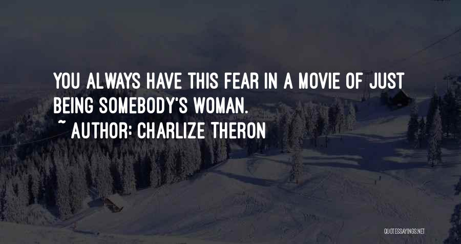 Movie Always Quotes By Charlize Theron