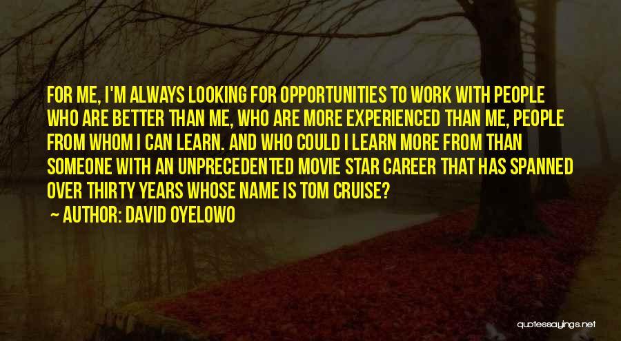 Movie Always Quotes By David Oyelowo