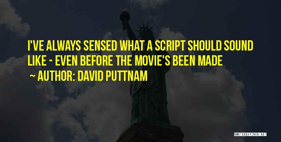 Movie Always Quotes By David Puttnam