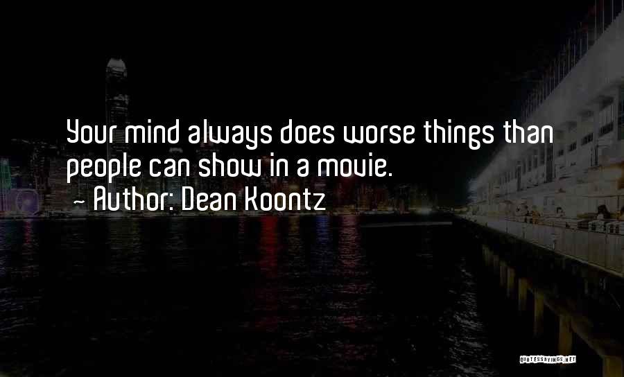 Movie Always Quotes By Dean Koontz