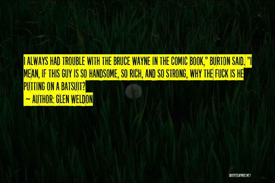 Movie Always Quotes By Glen Weldon