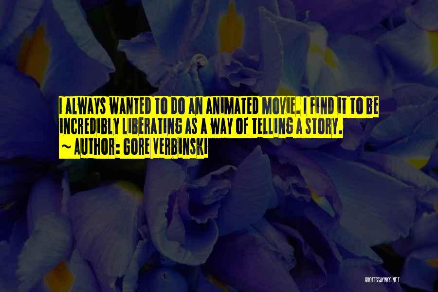 Movie Always Quotes By Gore Verbinski