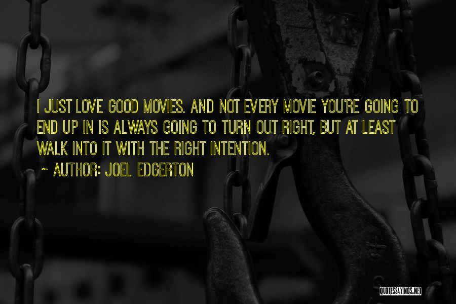 Movie Always Quotes By Joel Edgerton