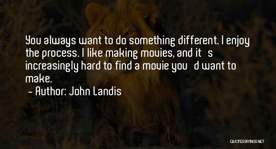 Movie Always Quotes By John Landis