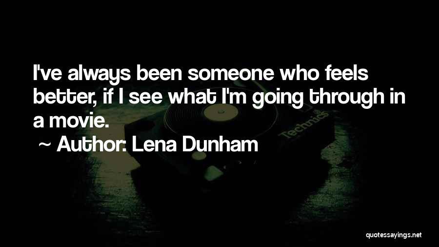 Movie Always Quotes By Lena Dunham