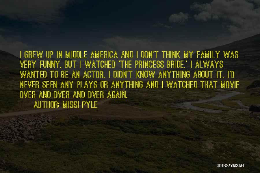 Movie Always Quotes By Missi Pyle