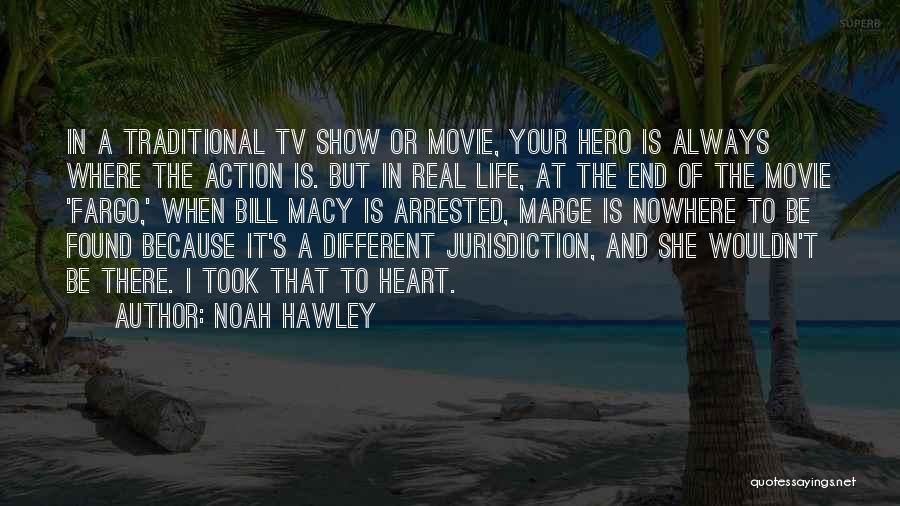 Movie Always Quotes By Noah Hawley