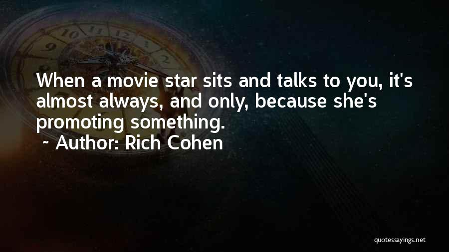 Movie Always Quotes By Rich Cohen