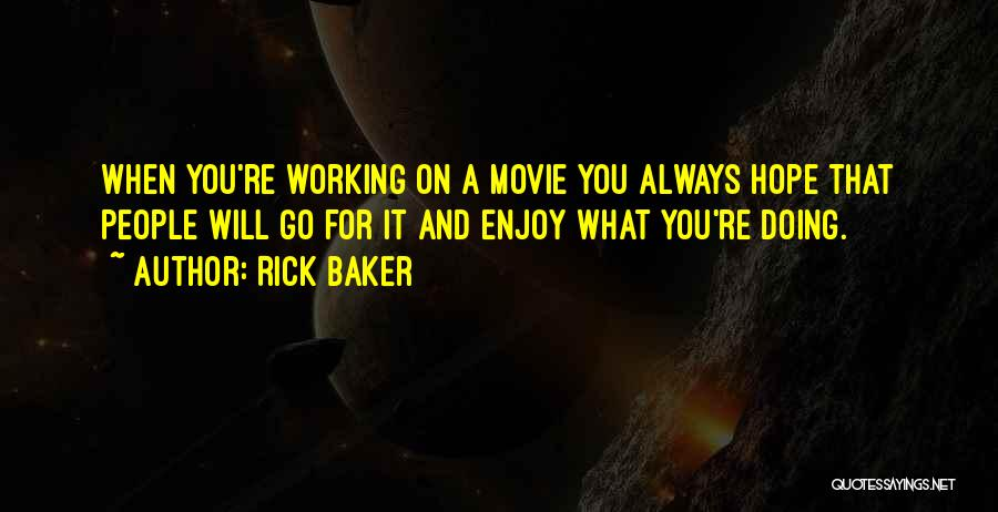 Movie Always Quotes By Rick Baker