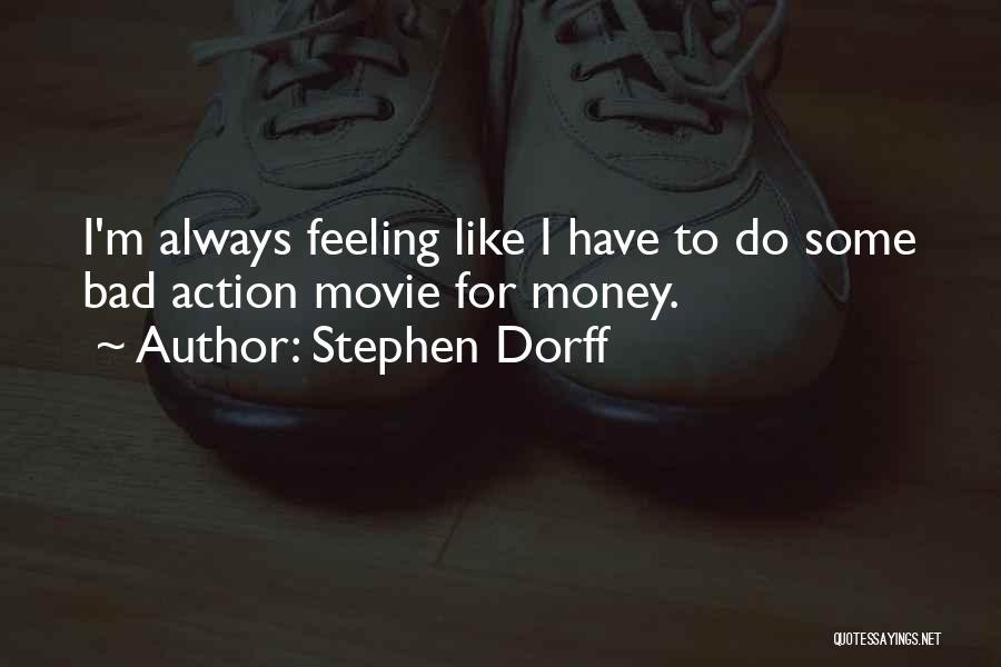 Movie Always Quotes By Stephen Dorff