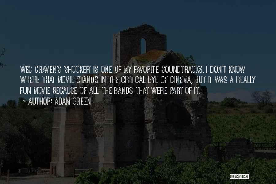 Movie Soundtracks Quotes By Adam Green