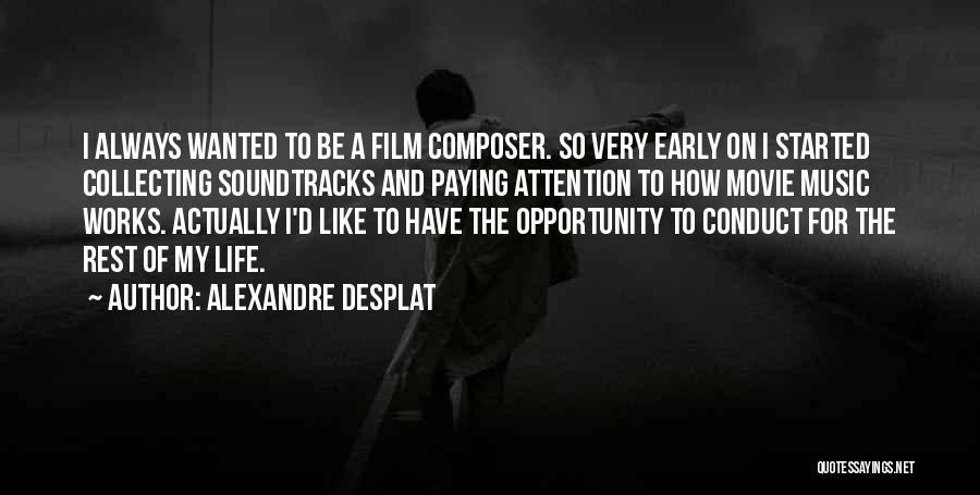 Movie Soundtracks Quotes By Alexandre Desplat