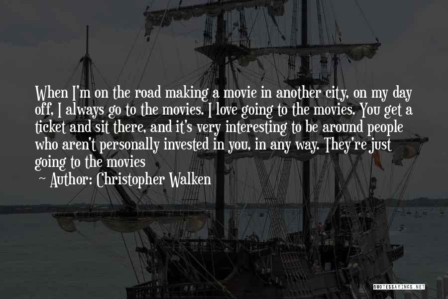 Movie Ticket Quotes By Christopher Walken