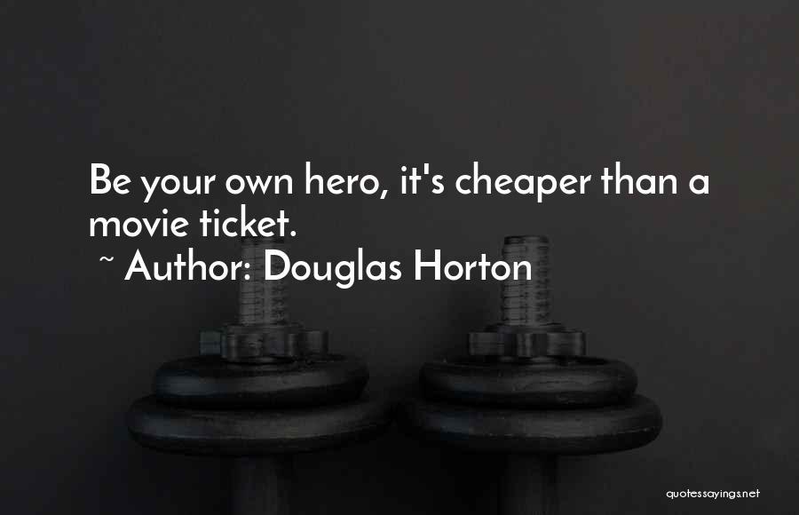 Movie Ticket Quotes By Douglas Horton