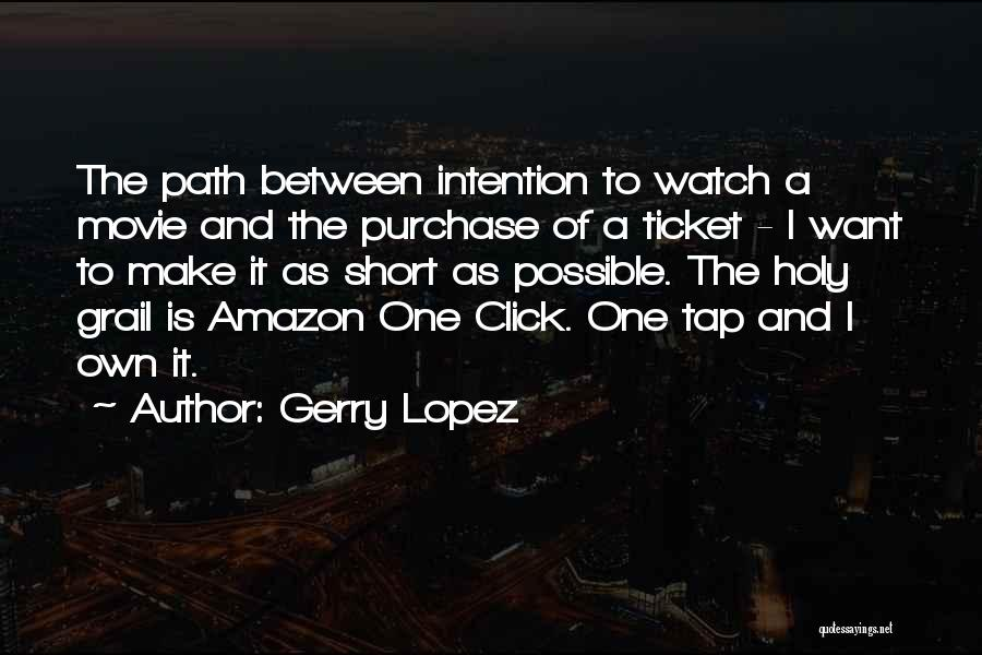 Movie Ticket Quotes By Gerry Lopez