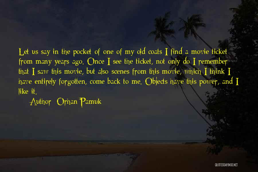 Movie Ticket Quotes By Orhan Pamuk