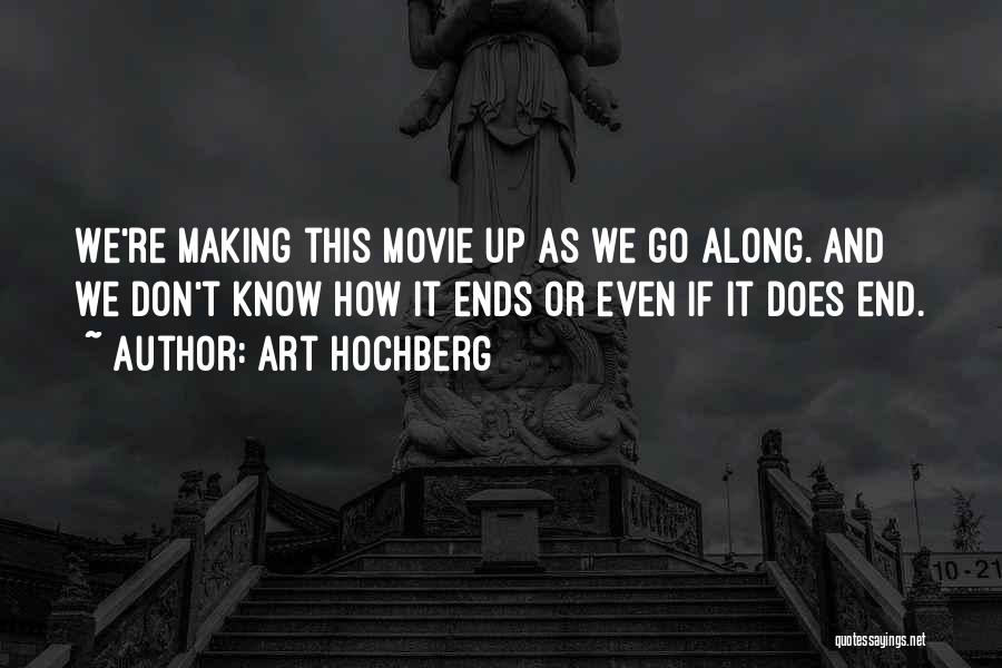 Movie Up Quotes By Art Hochberg