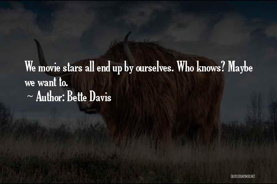 Movie Up Quotes By Bette Davis