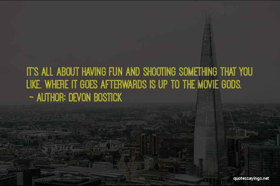 Movie Up Quotes By Devon Bostick