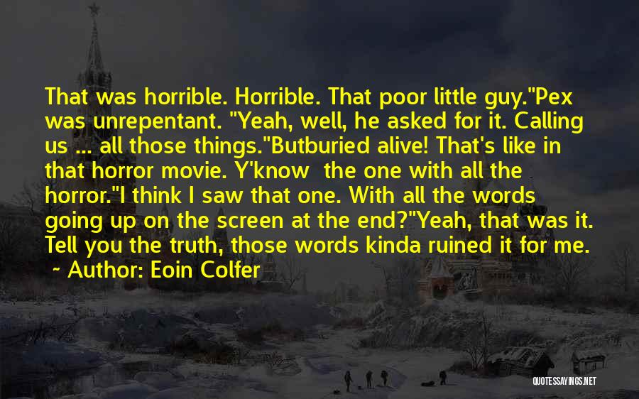 Movie Up Quotes By Eoin Colfer