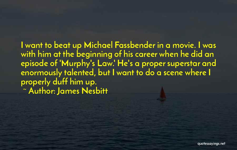 Movie Up Quotes By James Nesbitt