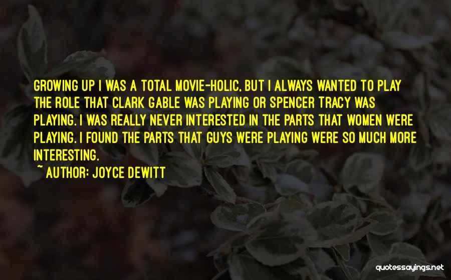 Movie Up Quotes By Joyce DeWitt