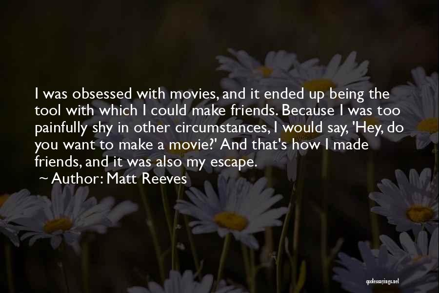 Movie Up Quotes By Matt Reeves