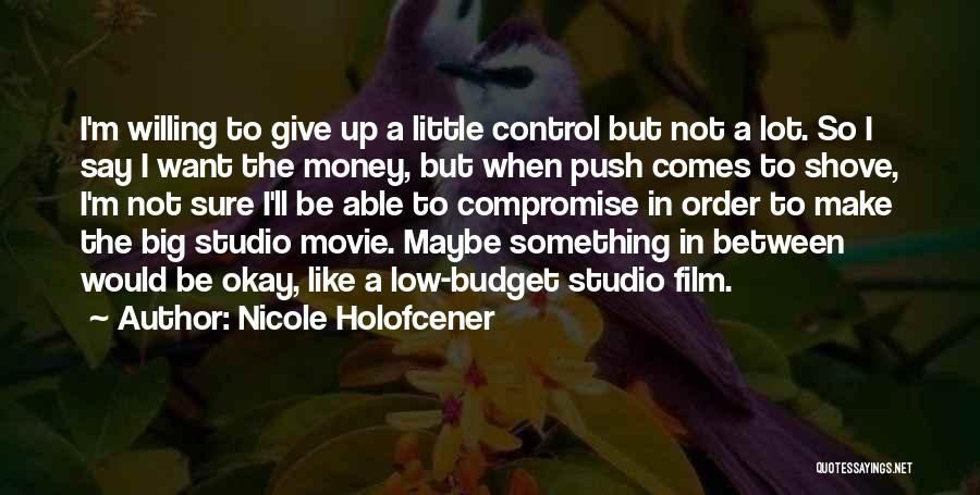 Movie Up Quotes By Nicole Holofcener