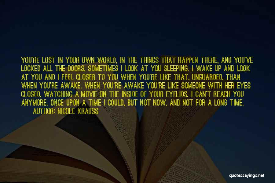 Movie Up Quotes By Nicole Krauss
