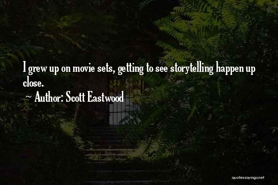 Movie Up Quotes By Scott Eastwood