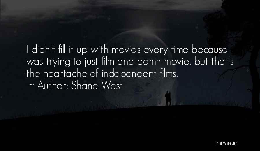 Movie Up Quotes By Shane West
