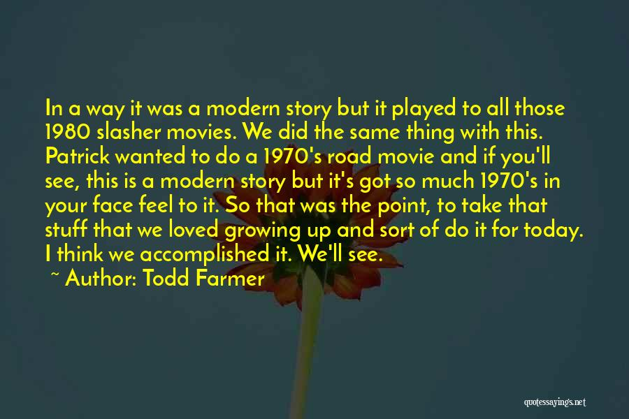 Movie Up Quotes By Todd Farmer